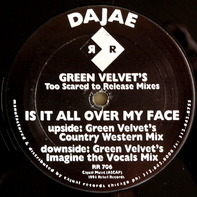 Dajaé - Is It All Over My Face (Green Velvet's Too Scared To Release Mixes)
