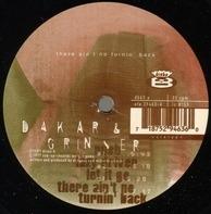 Dakar & Grinser - There Ain't No Turnin' Back