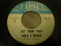 Dale & Grace - Let Them Talk / I'd Rather Be Free