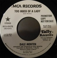 Dale Menten - Too Much Of A Lady