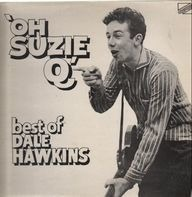 Dale Hawkins - 'Oh Suzie Q' Best Of Dale Hawkins Volume 1