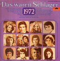 Daliah Lavi, Rudi Carrell, Freddy Breck a.o. - Das waren Schlager 1972