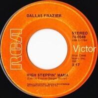 Dallas Frazier - High Steppin' Mama