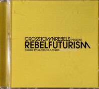 Damian Lazarus - Rebel Futurism Session One