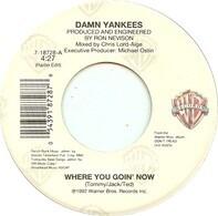 Damn Yankees - Where You Goin' Now