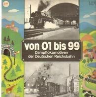 Dampflokomotiven Der Deutschen Reichsbahn - Von 01 Bis 99