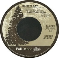 Dan Fogelberg - Hard To Say / The Innocent Age
