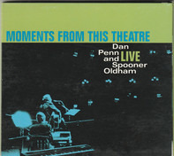 Dan Penn And Spooner Oldham - Moments From This Theatre