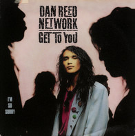 Dan Reed Network - Get To You