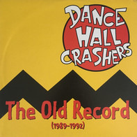 Dance Hall Crashers - The Old Record (1989-1992)