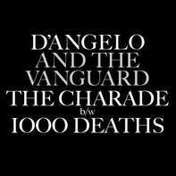 D'angelo & The Vanguard - Charade/1000 Deaths - RSD 2015