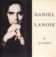 Daniel Lanois - Acadie