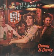 Danny & Dusty - The Lost Weekend
