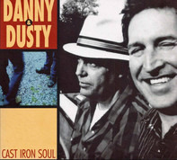 Danny & Dusty - Cast Iron Soul