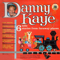 Danny Kaye - Danny Kaye Tells 6 Stories From Faraway Places