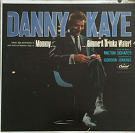 Danny Kaye - Mommy, Gimme a Drinka Water!