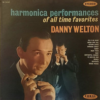 Danny Welton - Harmonica Performances Of All Time Favorites