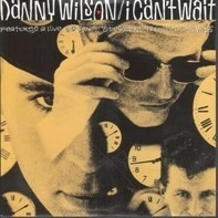 Danny Wilson - I Can't Wait