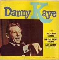 Danny Kaye With The Clinger Sisters , The Earl Brown Singers , Paul Weston And His Orchestra - Danny Kaye With The Clinger Sisters, The Earl Brown Singers, Paul Weston And His Orchestra