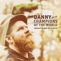 Danny & The Champions Of The World - What Kind Of Love (Gatefold Lp+mp3)