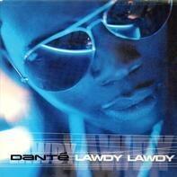 Danté - Lawdy Lawdy