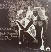 Dardanelle With Bucky Pizzarelli , George Duvivier , Grady Tate - Songs for New Lovers