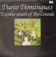 Dario Domingues - Exodus South Of Rio Grande