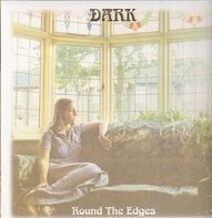 Dark - Dark Round The Edges