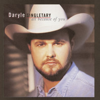 Daryle Singletary - All Because of You