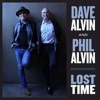 Dave Alvin And Phil Alvin - Lost Time