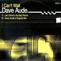 Dave Aude, Dave Audé - I Can't Wait (Record 2)