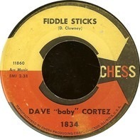 Dave 'Baby' Cortez - Fiddle Sticks