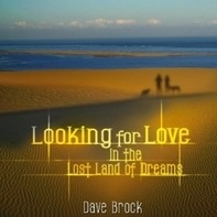 Dave Brock - Looking For Love In The Lost Land Of ...