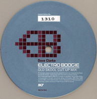 Dave Clarke - Electro Boogie - Old Skool Cut Up Mix