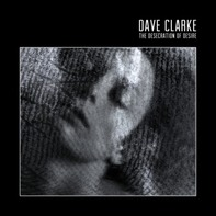 Dave Clarke - The Desecration of Desire