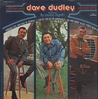 Dave Dudley - Will the Real Dave Dudley Please Sing