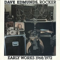 Dave Edmunds - Dave Edmunds, Rocker: Early Works 1968/1972