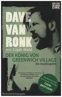Dave van Ronk - Der König von Greenwich Village: Die Autobiografie