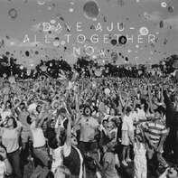 Dave Aju - All Together Now, San Proper Remix