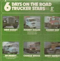 Dave Dudley, Johnny Dollar,.. - 6 Days On The Road Trucker Stars