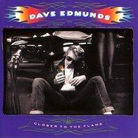 Dave Edmunds - Closer to the Flame