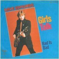 Dave Edmunds - Girls Talk / Bad Is Bad