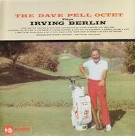 Dave Pell - Plays Irving Berlin