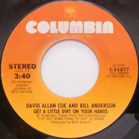 David Allan Coe And Bill Anderson - Get A Little Dirt On Your Hands / What Can I Do