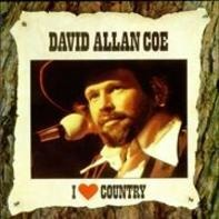 David Allan Coe - I Love Country
