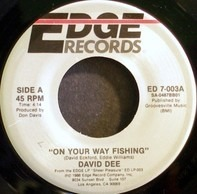 David Dee - On Your Way Fishing / I Wanna Get Into You