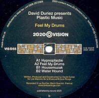 David Duriez Presents Plastic Music - Feel My Drums