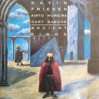 David Friesen , Airto Moreira , Gary Barone - Ancient Kings