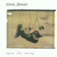 David Friesen - Upon the Swing