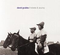 David Grubbs - Rickets & Scurvy